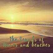 The Sounds of Waves and Beaches by Various Artists