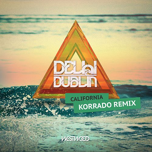 California (Korrado Remix) by Delhi 2 Dublin