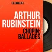 Chopin: Ballades (Mono Version) by Arthur Rubinstein
