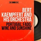 Portugal: Fado, Wine and Sunshine (Stereo Version) by Bert Kaempfert