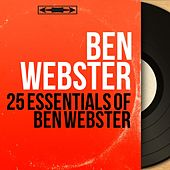 25 Essentials of Ben Webster von Ben Webster