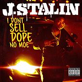 I Don't Sell Dope No Moe by J-Stalin