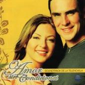 Amor Sin Condiciones (Música de la Serie Original de TV) by Various Artists