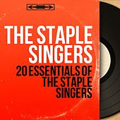 20 Essentials of The Staple Singers (Mono Version) by The Staple Singers