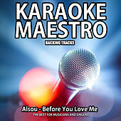 Before You Love Me (Karaoke Version) (Originally Performed By Alsou) (Originally Performed By Alsou) de Tommy Melody