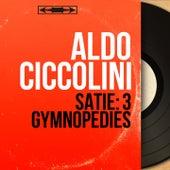 Satie: 3 Gymnopédies (Mono Version) by Aldo Ciccolini