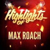 Highlights of Max Roach de Max Roach
