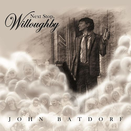 Next Stop, Willoughby by John Batdorf