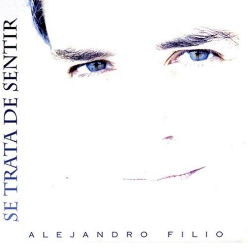 Se Trata de Sentir de Alejandro Filio