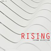 Rising Techno Selection, Vol. 1 by Various Artists