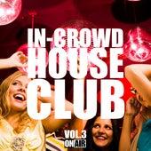 In-Crowd House Club, Vol. 3 de Various Artists