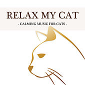 Relax my Cat: Calming Music for Cats by Various Artists