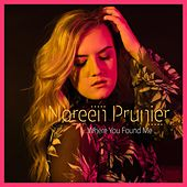 Where You Found Me by Noreen Prunier