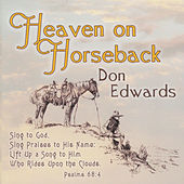 Heaven on Horseback by Don Edwards