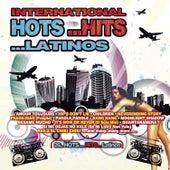 International Hots...Hits...Latinos by Various Artists