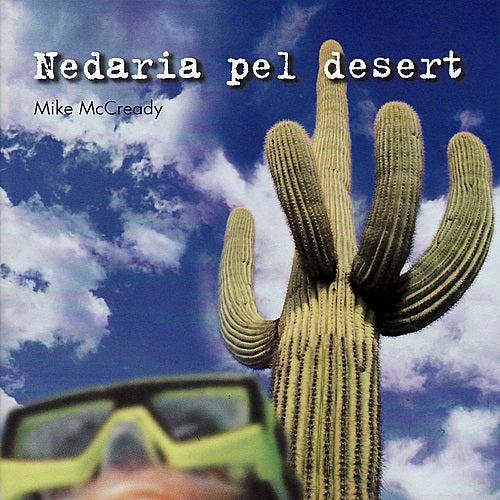 Nedaria pel desert by Mike McCready