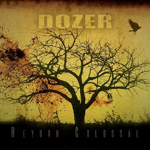 Beyond Colossal by Dozer