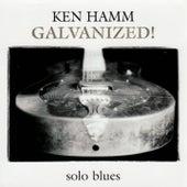 Galvanized! by Ken Hamm