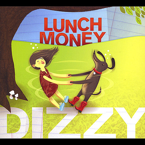 Dizzy by Lunch Money