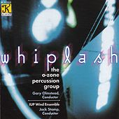 O-ZONE PERCUSSION GROUP: Whiplash by Various Artists