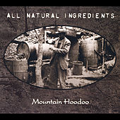 All Natural Ingredients by Mountain Hoodoo