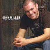 Follow Me Home by John Miller