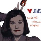 I Heart Jokes: Paula Tells Them in Maine by Paula Poundstone