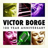 Victor Borge - 100 Year Anniversary von Victor Borge