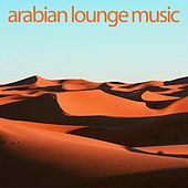 Arabian lounge Music by Various Artists
