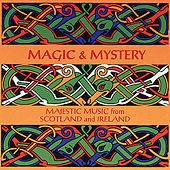 Magic & Mystery: Majestic Music From Scotland and Ireland von Various Artists