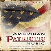 American Patriotic Music: Inspirational Patriotic Military Heroic Instrumental Songs for Orchestra and Piano Celebrating American Heroes by Earth Essence