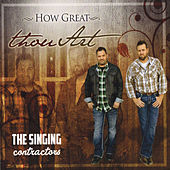 How Great Thou Art by The Singing Contractors