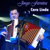 Cara Linda by Jorge Ferreira