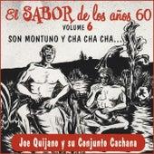 El Sabor de los 60, Vol. 6: Son Montuno y Cha Cha Cha by Joe Quijano y Su Conjunto Cachana