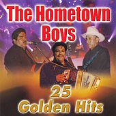 25 Golden Hits by The Hometown Boys