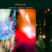 Love's Ghost Dance by Unbound