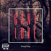 Can't Love by Young Trap