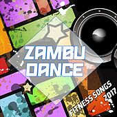 Zambu Dance Fitness Songs 2017 de Various Artists