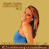 Colección de Música Latinoamericana Vol. Ii, Beatriz Arellano Canta a Colombia Contemporáneo by Beatriz Arellano