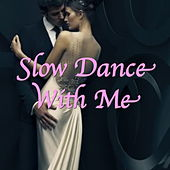 Slow Dance With Me de Various Artists