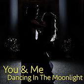 You & Me Dancing In The Moonlight de Various Artists