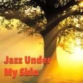 Jazz Under My Skin de Various Artists