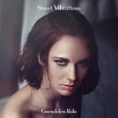 Street Vibrations by Guendolen Rolo