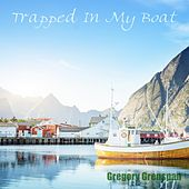 Trapped In My Boat by Gregory Grenspan