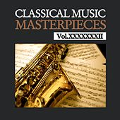 Classical Music Masterpieces, Vol. XXXXXXXII by Various Artists