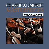 Classical Music Masterpieces, Vol. XXXXXXVI by Various Artists