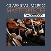 Classical Music Masterpieces, Vol. XXXXXXV by Various Artists