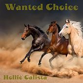 Wanted Choice de Hollie Calista