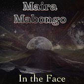 In the Face von Maira Mabongo