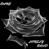 Lonely Road by Dave